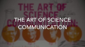 Thumbnail for entry The Art of Science Communication  (Innovation Symposium, Spring '16)