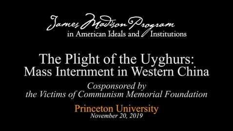Thumbnail for entry The Plight of the Uyghurs: Mass Internment in Western China - November 20, 2019