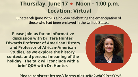 Thumbnail for entry Juneteenth: A Conversation with Dr. Tera Hunter