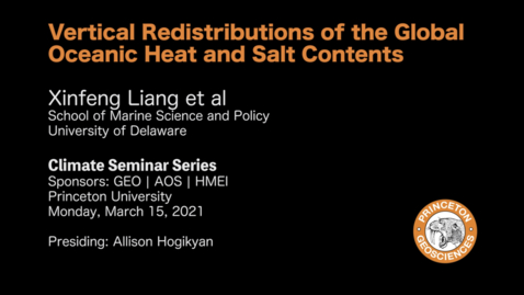 Thumbnail for entry Climate Seminar Series: Vertical Redistributions of the Global Oceanic Heat and Salt Contents