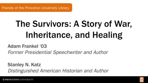 Thumbnail for entry 'The Survivors: A Story of War, Inheritance, and Healing,' Book Talk with Adam Frankel '03, Presidential Speechwriter (FPUL Small Talk)