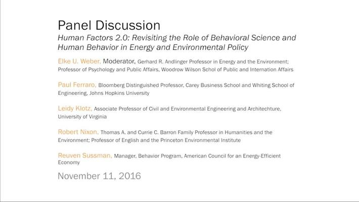 Panel Discussion: Human Factors 2.0: Revisiting the Role of Behavioral Science and Human Behavior in Energy and Environmental Policy