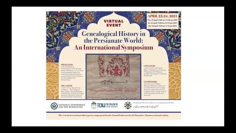 Thumbnail for entry Genealogical History in the Persianate World : An International Symposium- Day 3 -04/24/2021