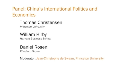 Thumbnail for entry Panel: China's International Politics and Economics
