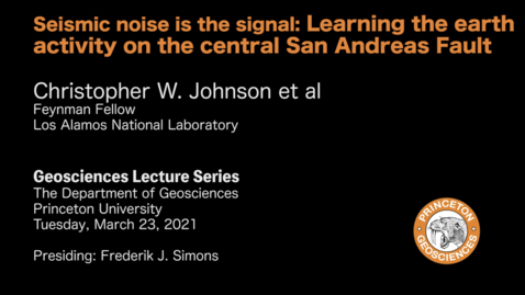 Thumbnail for entry Geosciences Lecture Series: Seismic noise is the signal: Learning the earth activity on the central San Andreas Fault