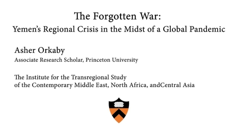 Thumbnail for entry The Forgotten War: Yemen's Regional Crisis in the Midst of a Global Pandemic