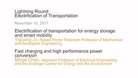 Thumbnail for entry Lightning Round - Electrification of Transportation - Yiguang Ju and Minjie Chen