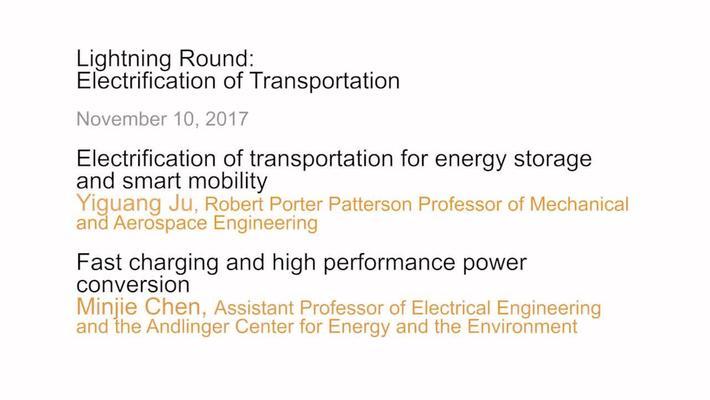 Lightning Round - Electrification of Transportation - Yiguang Ju and Minjie Chen