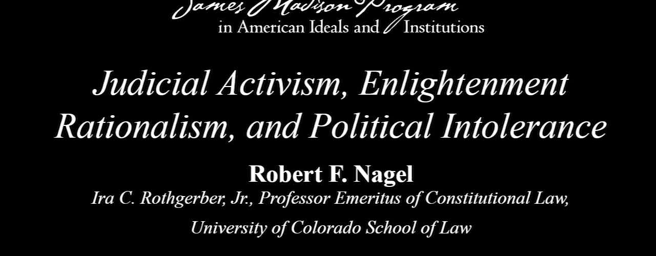 Judicial Activism, Enlightenment Rationalism, and Political Intolerance