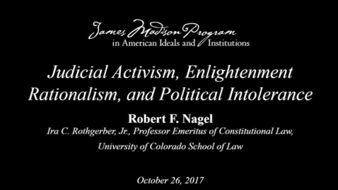 Thumbnail for entry Judicial Activism, Enlightenment Rationalism, and Political Intolerance