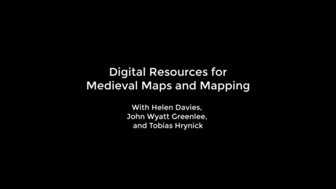 Thumbnail for entry Digital Resources for Medieval Maps and Mapping