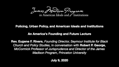 Thumbnail for entry Policing, Urban Policy, and American Ideals and Institutions