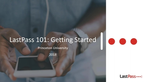Thumbnail for entry LastPass Training for Princeton