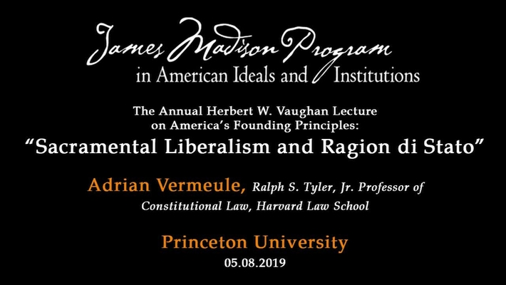 Sacramental Liberalism and Ragion di Stato - The Annual Herbert W. Vaughan Lecture on America's Founding Principles