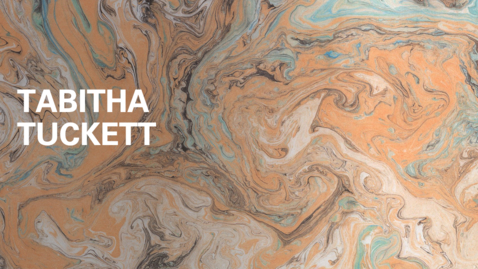 Thumbnail for entry Tabitha Tuckett Interview