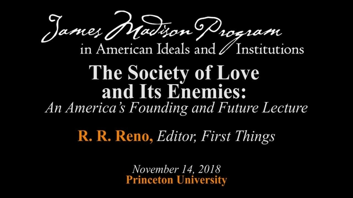 The James Madison Program: The Society of Love and Its Enemies