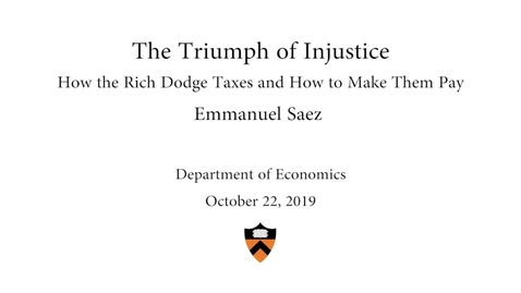 Thumbnail for entry The Triumph of Injustice How the Rich Dodge Taxes and How to Make Them Pay
