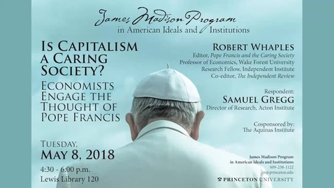 Thumbnail for entry Is Capitalism a Caring Society - Economists Engage the Thought of Pope Francis