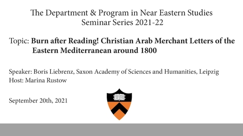 Thumbnail for entry Burn after Reading! Christian Arab Merchant Letters of the Eastern Mediterranean around 1800