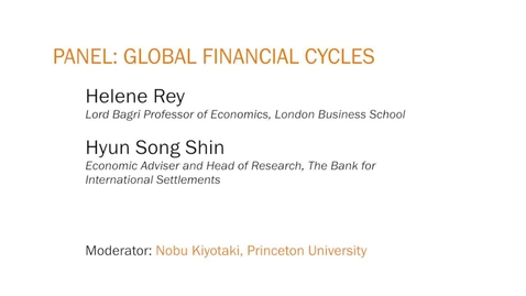 Thumbnail for entry Panel: Global Financial Cycles - JRCPPF's 7th Annual Conference