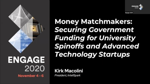 Thumbnail for entry Money Matchmakers: Securing Government Funding for University Spinoffs and Advanced Technology Startups