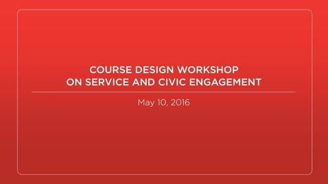 Thumbnail for entry Course Design Workshop on Service and Civic Engagement