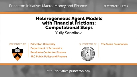 Thumbnail for entry PRINCETON INITIATIVE Heterogeneous Agent Models with Financial Frictions: Computational Steps
