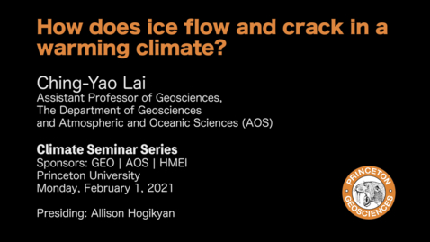 Thumbnail for entry Climate Seminar Series: How does ice flow and crack in a warming climate?