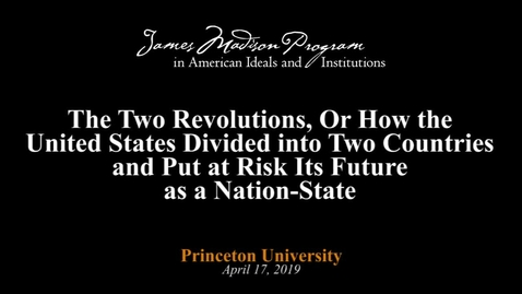 Thumbnail for entry The Two Revolutions, Or How the United States Divided into Two Countries - James Piereson