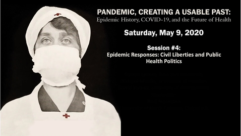 Thumbnail for entry Session 4 | Pandemic, Creating a Usable Past: Epidemic History, COVID-19, and the Future of Health