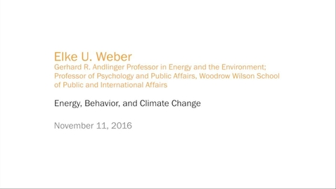 Thumbnail for entry Elke U. Weber - Energy, Behavior, and Climate Change