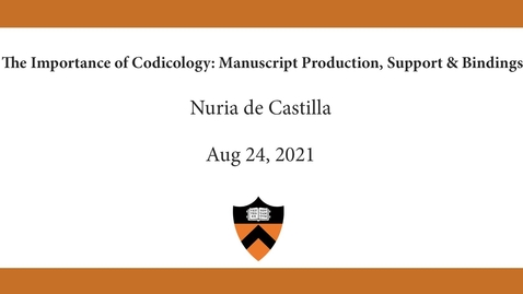 Thumbnail for entry Nuria de Castilla | The Importance of Codicology- Manuscript Production, Support & Bindings