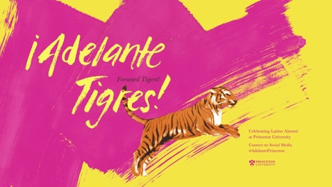 Thumbnail for entry Adelante Tigres - ¡Adelante Juntos! Closing Reception and Dinner with remarks by Nellie Gorbea '88