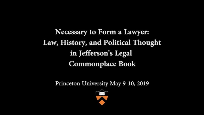 Jefferson's Legal Common Book Symposium: Panel 2- Underpinnings of the Law(1): Jefferson and the Whig Tradition