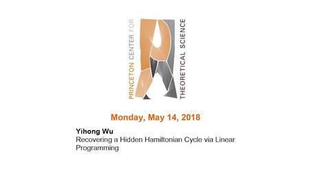 "Thumbnail for entry Wu, Yihong ""Recovering a Hidden Hamiltonian Cycle via Linear Programming"" May 14, 2018"