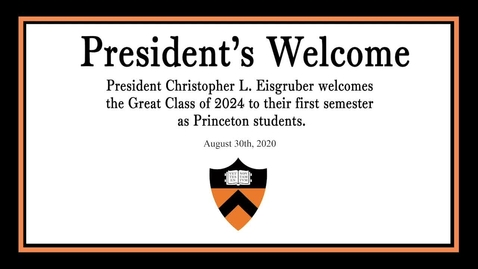 Thumbnail for entry President's Welcome to the Class of 2024