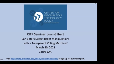 Thumbnail for entry CITP Seminar: Juan Gilbert – Can Voters Detect Ballot Manipulations with a Transparent Voting Machine?