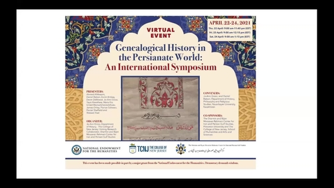 Thumbnail for entry Genealogical History in the Persianate World : An International Symposium DAY1- 04/22/2021