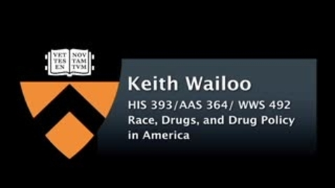 Thumbnail for entry HIS 393 - Races, Drugs and Drug Policy