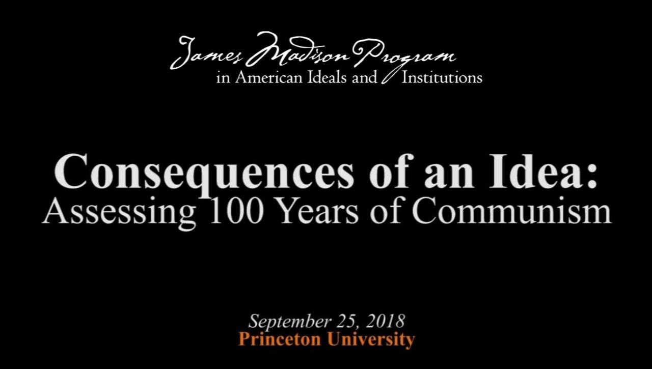 Consequences of an Idea: Assessing 100 Years of Communism