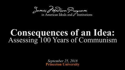 Thumbnail for entry Consequences of an Idea: Assessing 100 Years of Communism