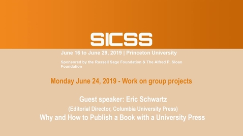 Thumbnail for entry SICSS 2019 - Why and How to Publish a Book with a University Press