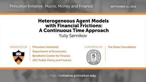 Thumbnail for entry PRINCETON INITIATIVE Heterogeneous Agent Models...