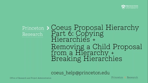 Thumbnail for entry 6.6 Hierarchy Part 6:  Copying, Unlinking, and Breaking a Coeus Proposal Hierarchy