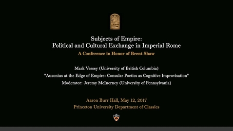 Thumbnail for entry Ausonius at the Edge of Empire: Consular Poetics as Cognitive Improvisation