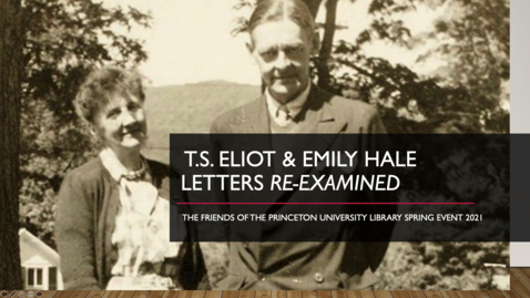 Thumbnail for entry T.S. Eliot & Emily Hale Letters: Re-examined