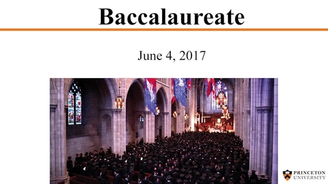 Thumbnail for entry 2017 Baccalaureate Ceremony