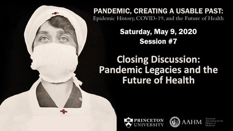 Thumbnail for entry Closing Discussion | Pandemic, Creating a Usable Past: Epidemic History, COVID-19, and the Future of Health