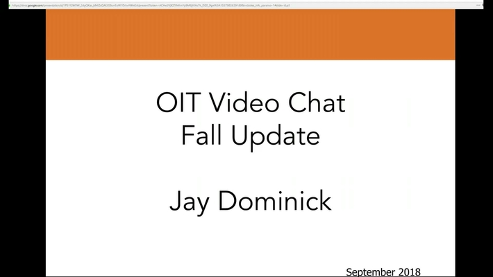 2018-09-26 14.00 OIT Video Chat with Jay Dominick - Fall Update