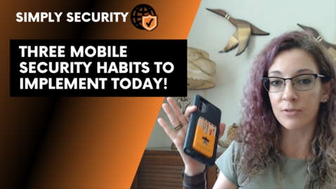 Thumbnail for entry (Episode 3) Mobile Security Tips
